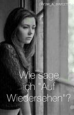 """Wie sage ich """"Auf Wiedersehen""""? by Im_a_sweety"""