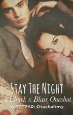 Stay The Night - Chuck x Blair by chuckohmy