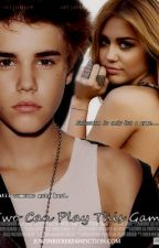 Two Can Play At This Game (Justin Bieber Fan Fiction) by JileyOverboardJBFF