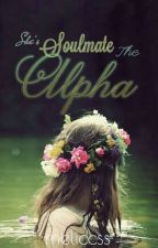 She is Soulmate the Alpha by meliccss