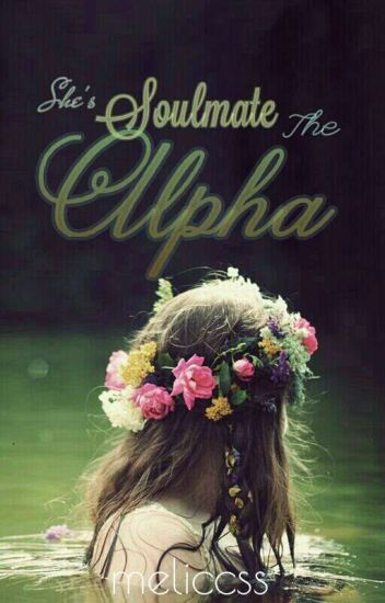 She is Soulmate the Alpha