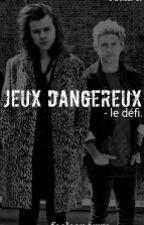 Jeux Dangereux - Le Défi. by feelsonarry