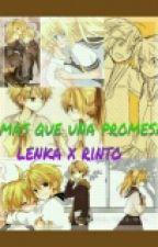 mas q una promesa-lenka x rinto by kagamine-lenka