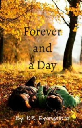 Forever and a Day by KimberlyRoeEvangelista