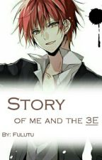 Story of me and the 3E by Fulutu