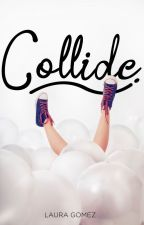 Collide. by Lau_Potato