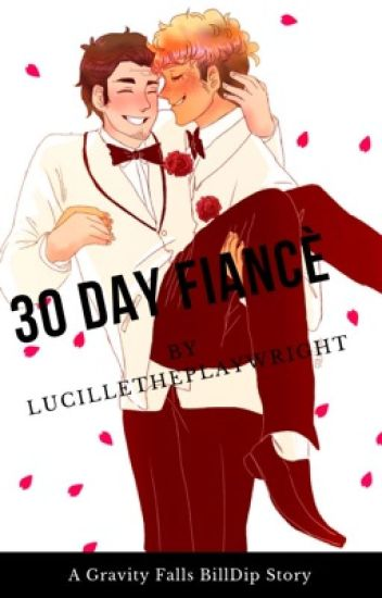 30 Day Fiancé (Gravity Falls BillDip fanfiction)