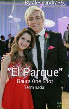 """El Parque"" -Raura One Shot- by AleeeeeDun"