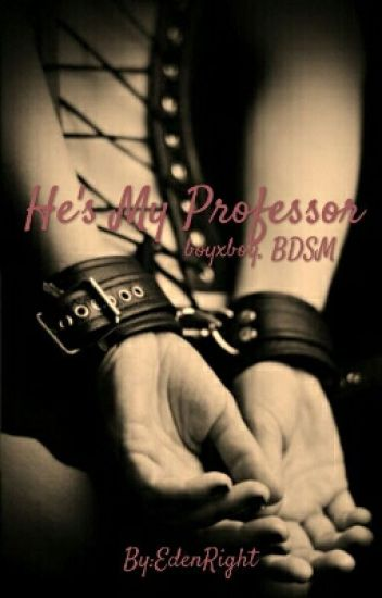 He's My Professor {Boyxboy BDSM }