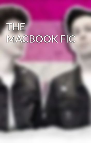 THE MACBOOK FIC