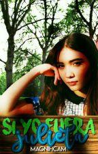 Si yo fuera Julieta #LibrosTinieblas2016 #CarrotAwards2016 by MAMdreamer