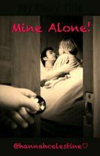 Mine Alone! by hannahcelestine