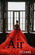 No Air  by TamirysSilva24