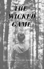 The Wicked Game by Maloski13