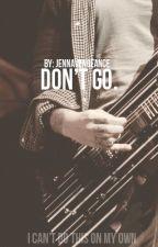 Don't Go by jennastromberg