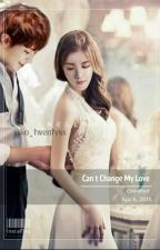 Can't Change My Love ​ by Moon_PoPo
