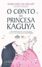 O Conto Da Princesa Kaguya by LoraNoobLoli