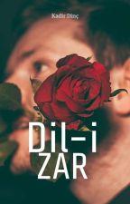 Dil-i Zar #Wattys2016 by Kadir_Dinc