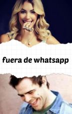 fuera de whatsapp*-* (2 temporada) by karito1318