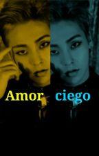 Amor Ciego by b2uty25