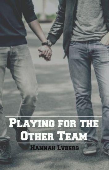 Playing for the Other Team ✔ [PUBLISHED]