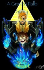 A Gravity Falls story by Dheark