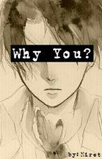 [SnK] Why You? by Nireti