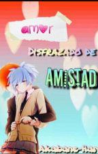 Amor Disfrazado De Amistad by Akabane-Haru