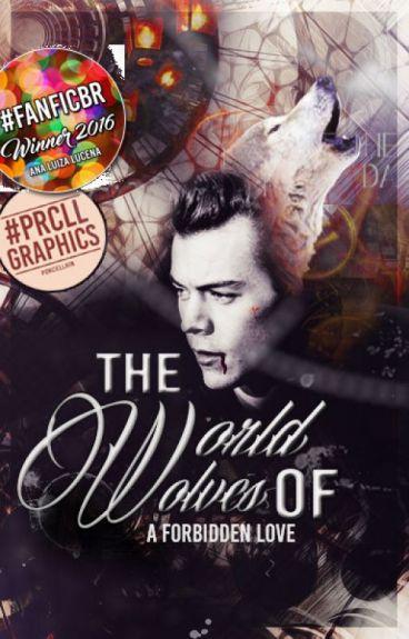 The World Of Wolves ✏ {h.s} (Atualizada lentamente)