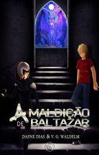 A Maldição de Baltazar by dafneod