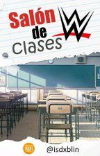 Salón de Clases; WWE by isdxblin