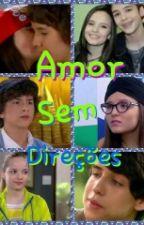 Amor Sem Direções by NayraeKaren