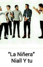 """""""La niñera"""" Niall y tu by AdrianaZ016"""