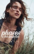 Phases [TMR Fanfiction] by emmystic-