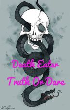Death Eater Truth or Dare! by Bellamortfangirl1