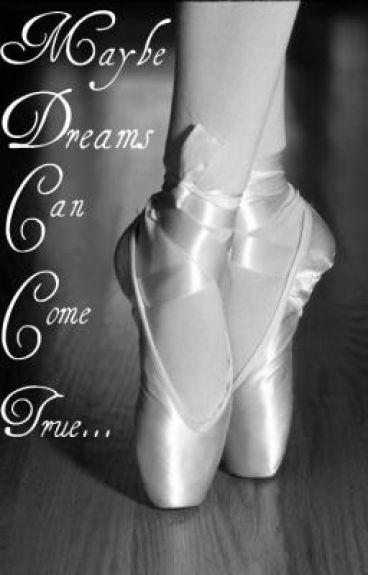 Maybe dreams can come true..