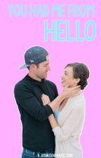 You Had Me From Hello by joshleentrashxo