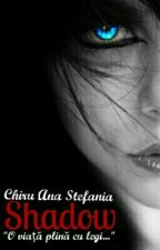 Shadow by chirustefania
