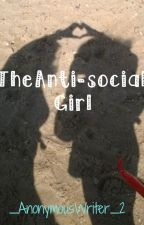 The Anti-social Girl by _AnonymousWriter_2