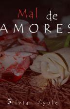 Mal De Amores ® by Silvia15