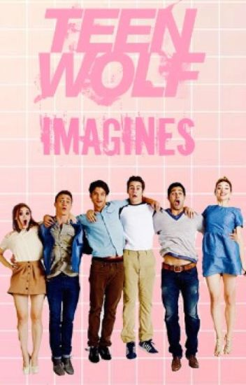 Teen wolf Imagines [Deutsch]