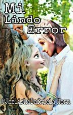 Mi Lindo Error *Jelsa*[En Edición]] by JheliskaDafrielaHern
