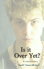 Is It Over Yet? (Sequel to Someone Who Cares) by AfterRomeoMusic
