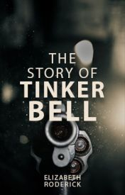 The Story of Tinkerbell by ElizabethRoderick