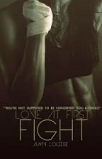 Love At First Fight (editing) #wattys2015 by thatgirlnamedamy