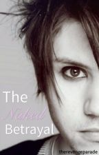 The Naked Betrayal [Ryden - TNT Sequel] [SLOW UPDATES] by therevengeparade