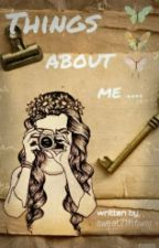 Things about me... XD by sweet21flower