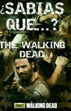 ¿Sabias Que...? The Walking Dead by MoonLightCat01