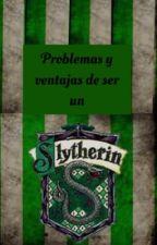 Problemas y ventajas de ser un Slytherin by fabianaaneiva
