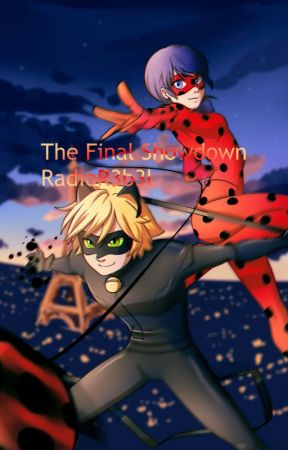 The Final Showdown(A Miraculous Ladybug Fanfiction) - 5/Nayla and